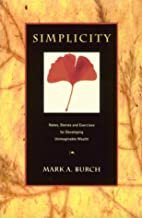 Simplicity: Notes, Stories and Exercises for…