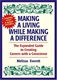 Everett, Melissa: Making a Living While Making a Difference: The Expanded Guide to Creating Careers With a Conscience