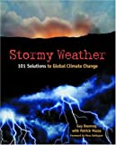 Dauncey, Guy: Stormy Weather: 101 Solutions To Global Climate Change