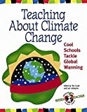 Grant, Tim: Teaching About Climate Change: Cool Schools Tackle Global Warming