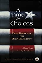 A Time for Choices: Deep Dialogues for Deep…
