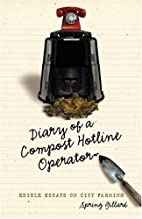 Diary of a Compost Hotline Operator: Edible…