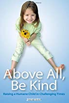 Above All, Be Kind: Raising a Humane Child…