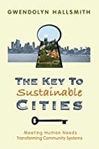 The Key to Sustainable Cities: Meeting Human…