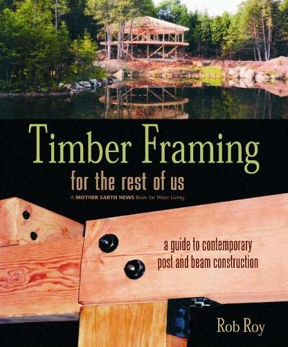 timber-framing-for-the-rest-of-us-a-guide-to-contemporary-post-and-beam-construction