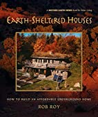 Earth-Sheltered Houses: How to Build an…