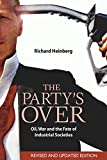 Heinberg, Richard: The Party's Over: Oil, War And The Fate Of Industrial Societies