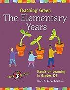 Teaching Green -- The Elementary Years:…