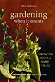 Solomon, Steve: Gardening When It Counts: Growing Food in Hard Times