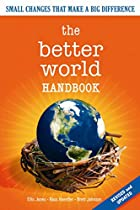 The Better World Handbook: Small Changes…