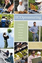 Ecopreneuring: Putting Purpose and the…