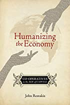 Humanizing the Economy: Co-operatives in the…