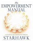 Starhawk: The Empowerment Manual: A Guide for Collaborative Groups