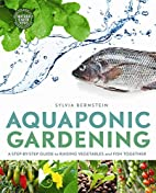 Aquaponic Gardening: A Step-By-Step Guide to…