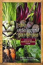 The Intelligent Gardener: Growing Nutrient…