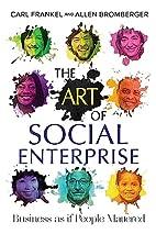 The Art of Social Enterprise: Business as if…