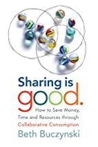 Sharing is Good: How to Save Money, Time and…