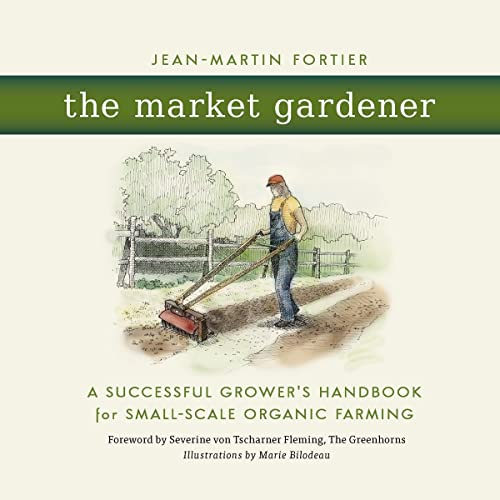 the-market-gardener-a-successful-growers-handbook-for-small-scale-organic-farming