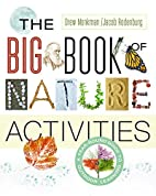 The Big Book of Nature Activities: A…