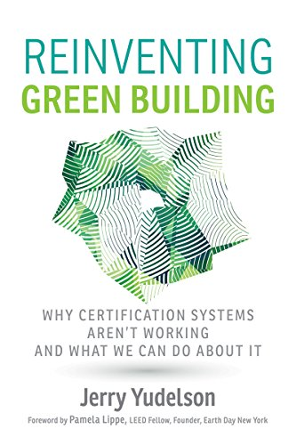 reinventing-green-building-why-certification-systems-arent-working-and-what-we-can-do-about-it