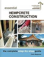 Essential Hempcrete Construction: The…