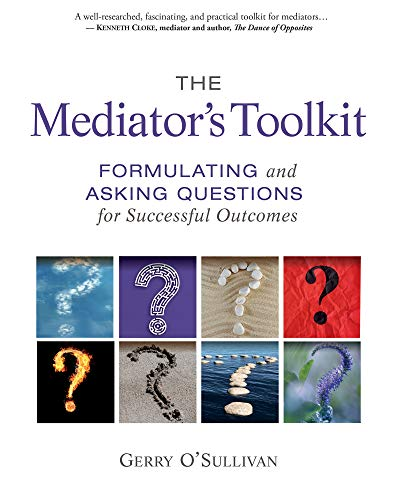the-mediators-toolkit-formulating-and-asking-questions-for-successful-outcomes