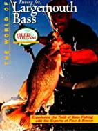 The World of Fishing for Largemouth Bass by…