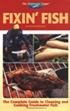 The Freshwater Angler: Fixin' Fish (The…