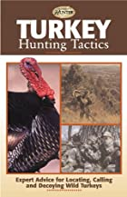 Turkey Hunting Tactics (The Complete Hunter)…