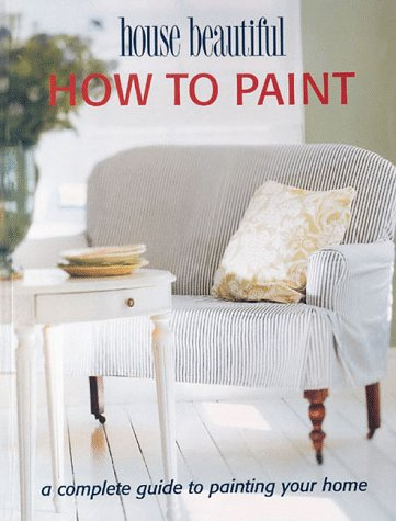 how-to-paint-a-complete-guide-to-painting-your-home-house-beautiful