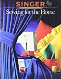 Singer: Sewing for the Home (Singer Sewing Reference Library)