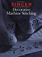 Decorative Machine Stitching by Singer