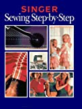 Creative Publishing international Editors: Singer Sewing Step-by-Step
