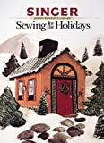 Singer: Sewing for the Holidays (Singer Sewing Reference Library)