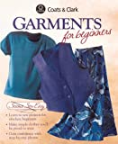 Creative Publishing international Editors: Garments for Beginners
