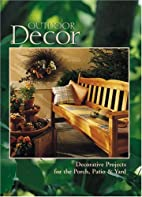 Outdoor Decor : Decorative Projects for the…