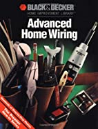 Advanced Home Wiring by Black & Decker