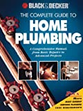 [???]: The Complete Guide to Home Plumbing: A Comprehensive Manual, from Basic Repairs to Advanced Projects