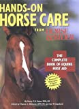 Hayes, Karen E. N.: Hands on Horse Care from Horse and Rider: The Complete Book of Equine First-Aid