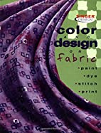 Color & Design on Fabric: Paint, Dye,…