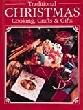 Creative Publishing international Editors: Traditional Christmas Cooking, Crafts and Gifts