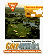 Gold America: Complete Guide Fo the Southern…