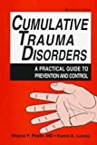 Peate, Wayne F., M.D. M.P.H.: Cumulative Trauma Disorders: A Practical Guide to Prevention and Control