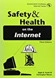 Stuart, Ralph B., III: Safety and Health on the Internet (Government Institutes Internet Series)