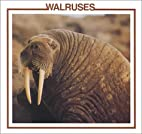 Walruses (Sea Mammal Discovery Library) by…