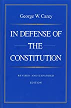In Defense of the Constitution by George W.…