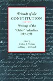 "McDowell, Gary L.: Friends of the Constitution: Writings of the ""Other"" Federalists, 1787-1788"