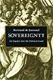 De Jouvenel, Bertrand: Sovereignty: An Inquiry into the Political Good