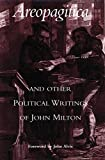 Alvis, John: Areopagitica and Other Political Writings of John Milton