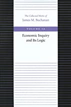 Economic Inquiry and Its Logic by James M.…